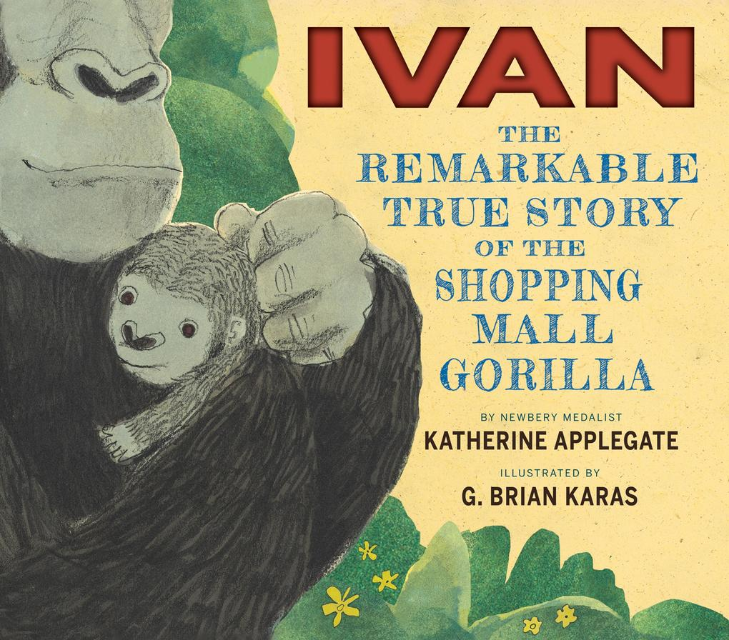 Ivan: The Remarkable True Story of the Shopping...