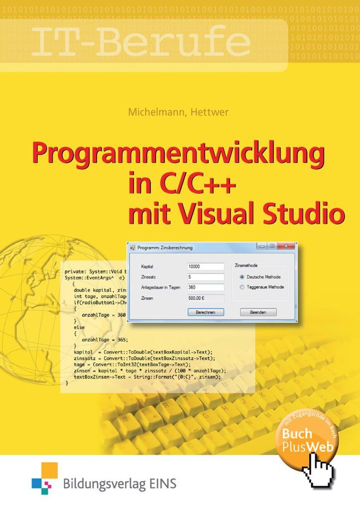 IT-Berufe. Programmentwicklung in C/C++ mit Visual Studio. Schülerband als Buch
