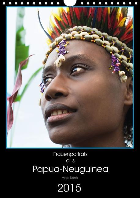 Frauenporträts aus Papua-Neuguinea (Wandkalende...