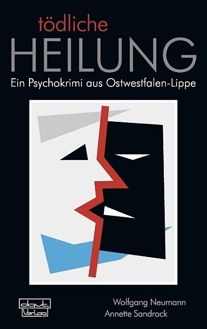 Tödliche Heilung als Buch von Wolfgang Neumann,...