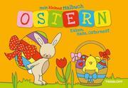 Mein kleines Malbuch Ostern. Küken, Hase, Osternest