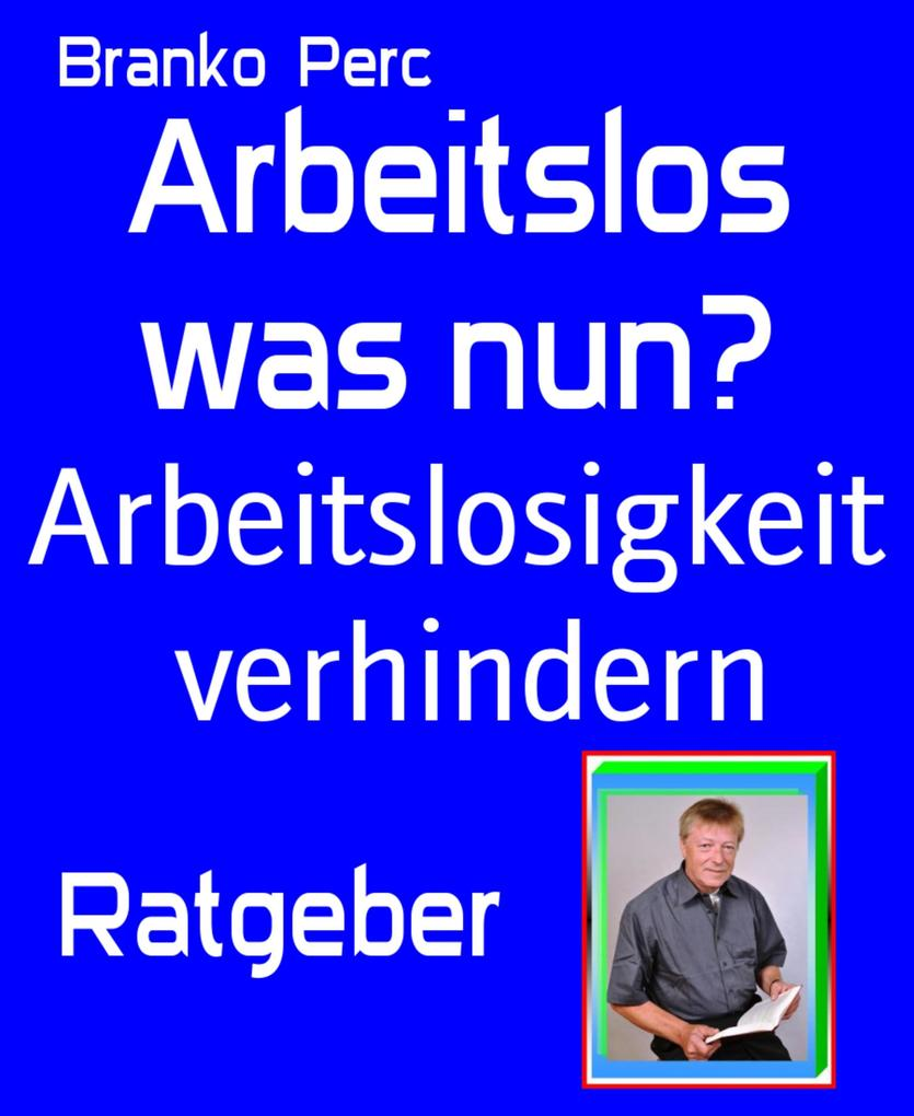 Arbeitslos was nun? als eBook Download von Bran...