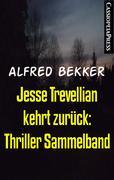 Jesse Trevellian kehrt zurück: Thriller Sammelband