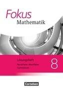 Fokus Mathematik 8. Schuljahr. Lösungen Kernlehrpläne Gymnasium Nordrhein-Westfalen