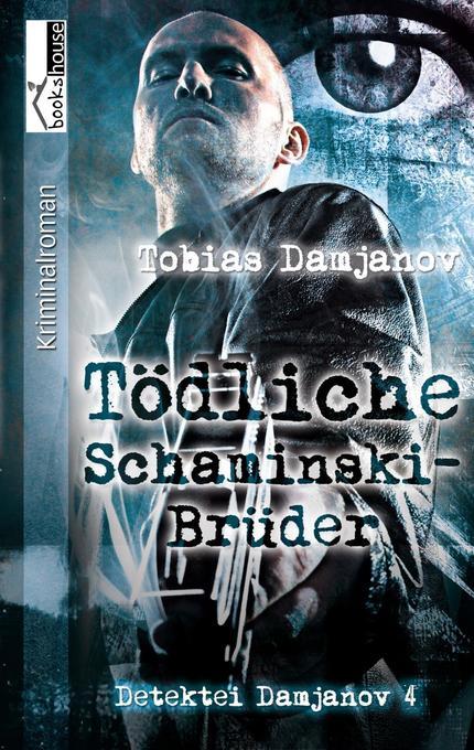 Tödliche Schaminski-Brüder als Buch von Tobias ...