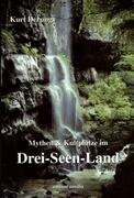 Mythen und Kultplätze im Drei-Seen-Land