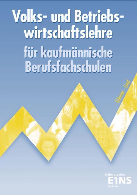 Volks- und Betriebswirtschaftslehre für kaufmännische Berufsfachschulen als Buch