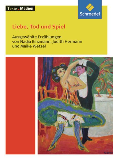 Liebe, Tod und Spiel. Textausgabe mit Materialien als Buch