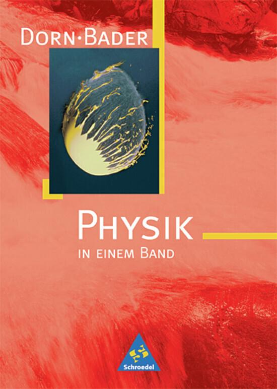 Dorn-Bader Physik in einem Band. Neubearbeitung als Buch