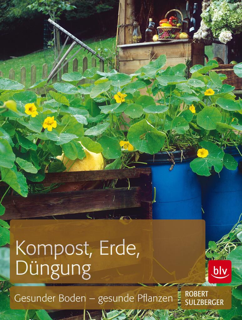 Kompost, Erde, Düngung als eBook Download von R...