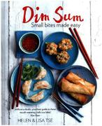 Dim Sum: Small Bites Made Easy Foreword by Ken Hom