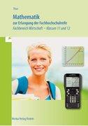 Mathematik zur Erlangung der Fachhochschulreife. Fachbereich Wirtschaft Klassen 11 und 12