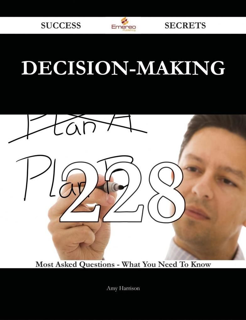 Decision-making 228 Success Secrets - 228 Most ...