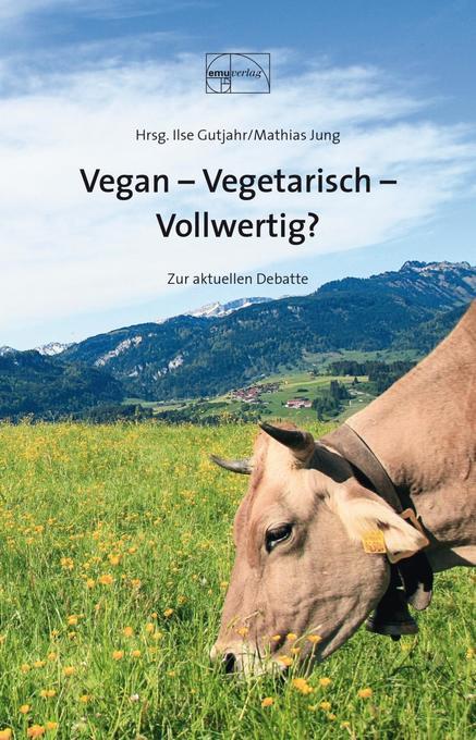 Vegan - Vegetarisch - Vollwertig als Buch von