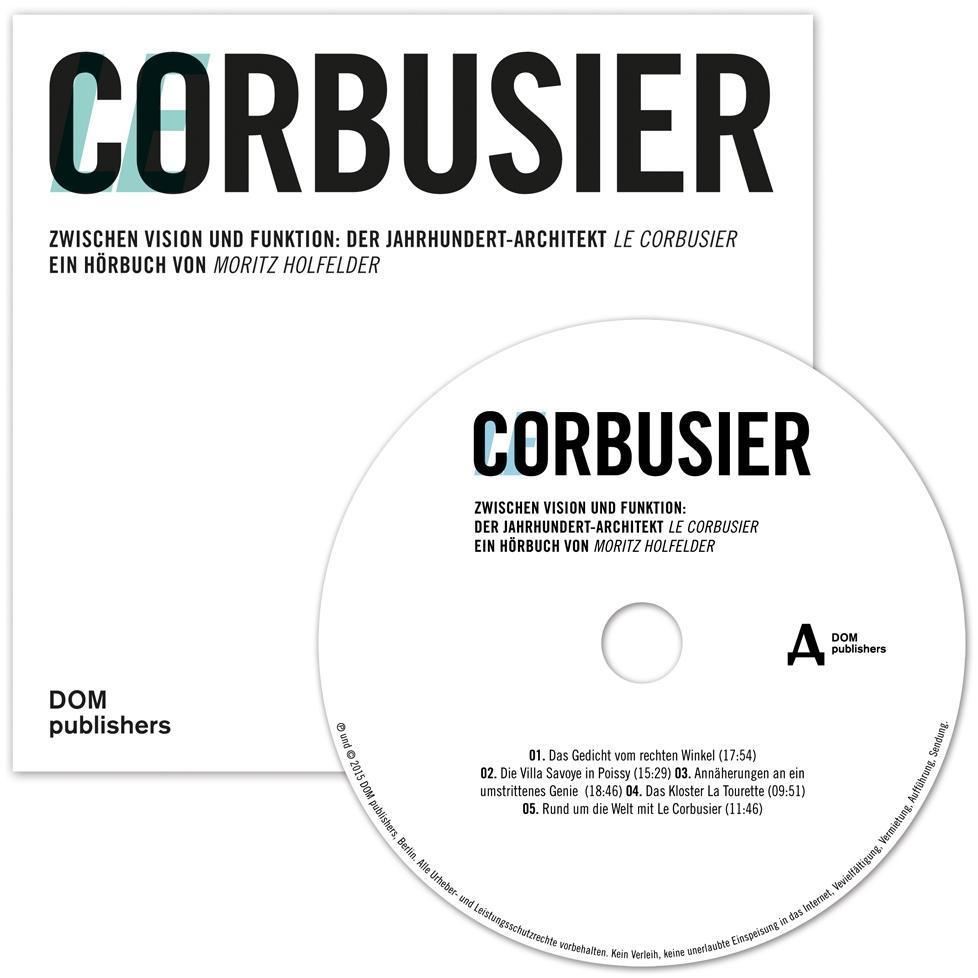 Le Corbusier als Hörbuch CD von Moritz Holfelder