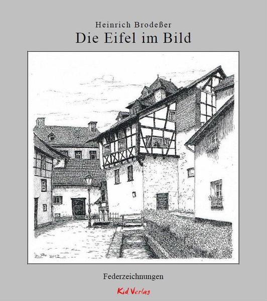 Die Eifel im Bild als Buch von Heinrich Brodeßer