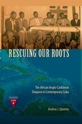 Rescuing Our Roots: The African Anglo-Caribbean Diaspora in Contemporary Cuba
