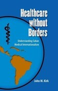 Healthcare Without Borders: Understanding Cuban Medical Internationalism