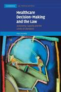 Healthcare Decision-Making and the Law: Autonomy, Capacity and the Limits of Liberalism