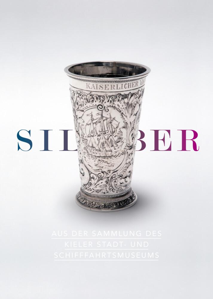 Silber aus der Sammlung des Kieler Stadt- und S...