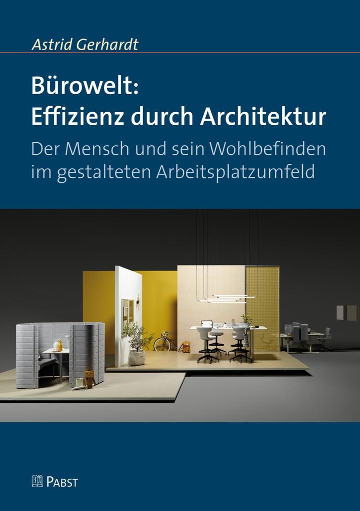 Bürowelt: Effizienz durch Architektur als eBook...