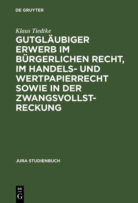 Gutgläubiger Erwerb im bürgerlichen Recht, im H...