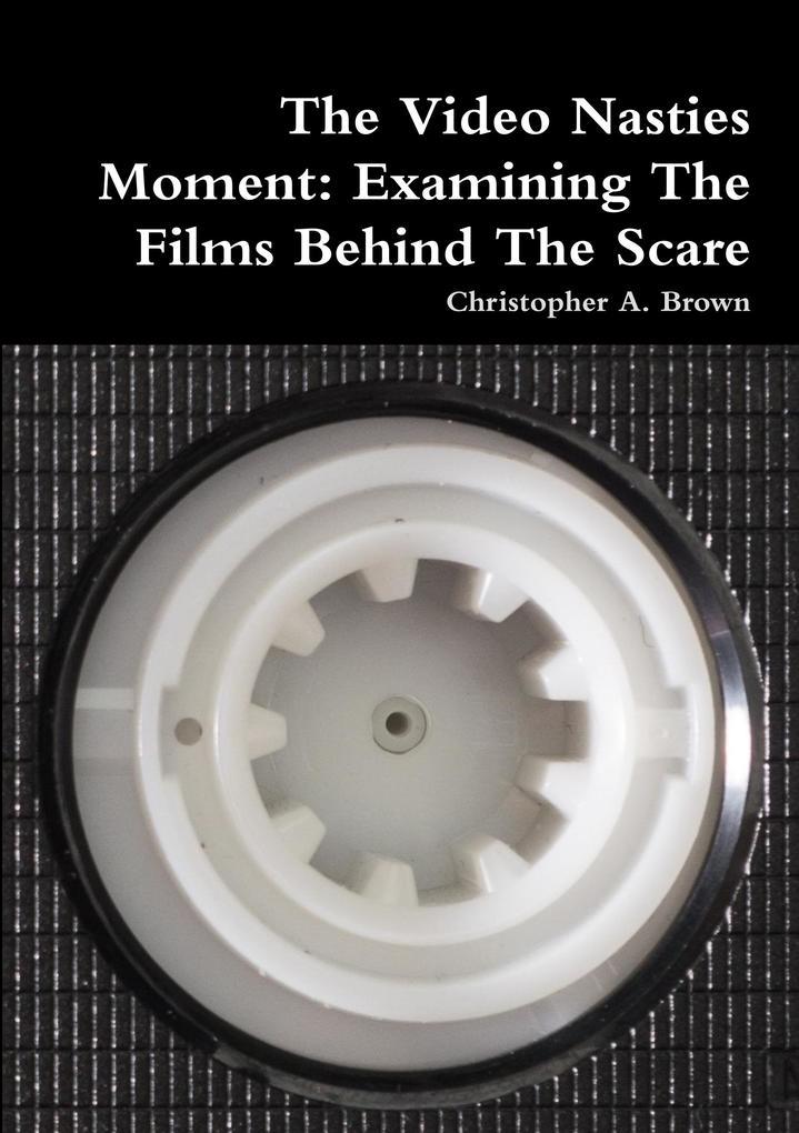 The Video Nasties Moment als Buch von Christoph...
