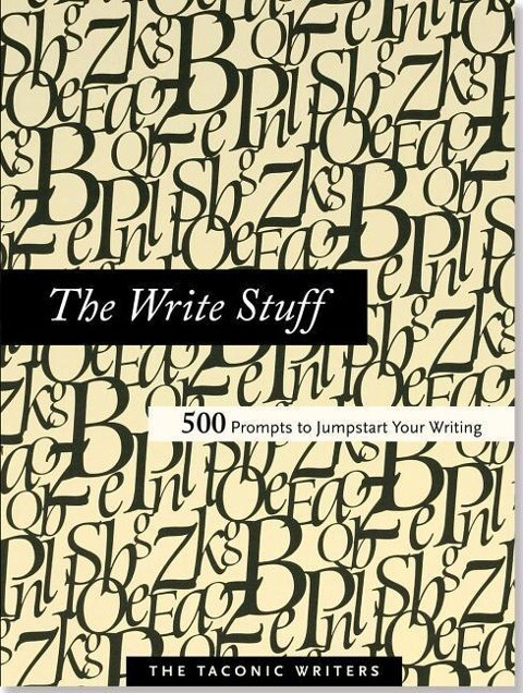 The Write Stuff: 500 Prompts to Jumpstart Your Writing als Buch (gebunden)
