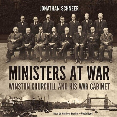 Ministers at War: Winston Churchill and His War Cabinet als Hörbuch CD