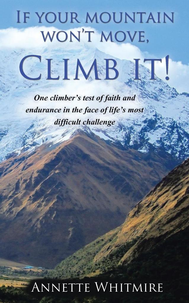 If Your Mountain Won't Move, Climb It! als Taschenbuch