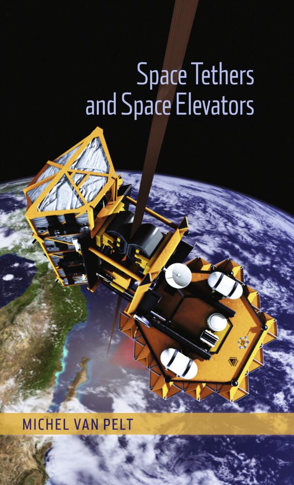 Space Tethers and Space Elevators als Buch (gebunden)