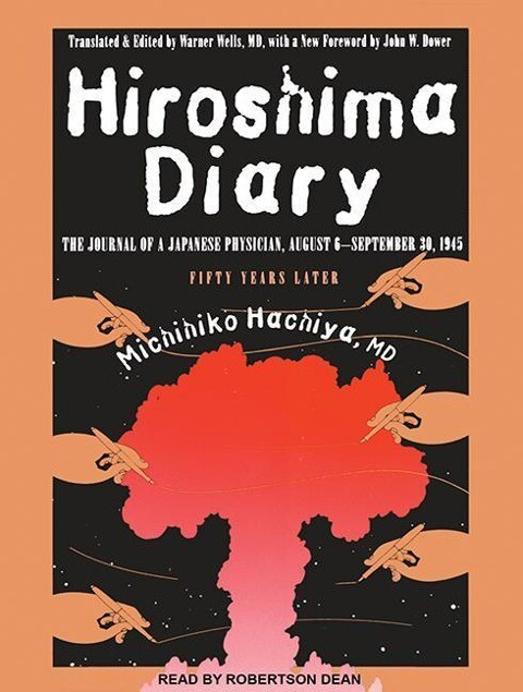 Hiroshima Diary: The Journal of a Japanese Physician, August 6-September 30, 1945 als Hörbuch CD