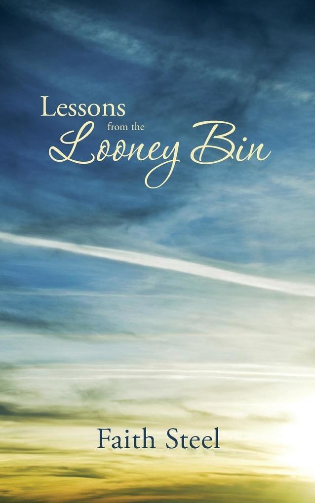 Lessons from the Looney Bin als Taschenbuch