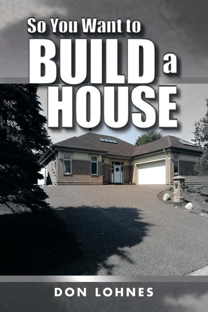 So You Want to Build a House als Taschenbuch