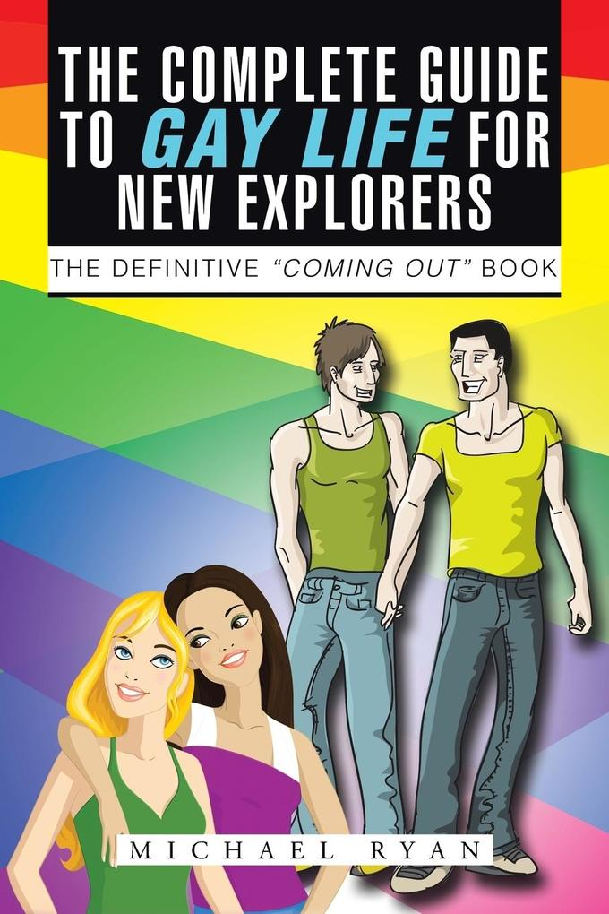 The Complete Guide to Gay Life for New Explorers als Taschenbuch
