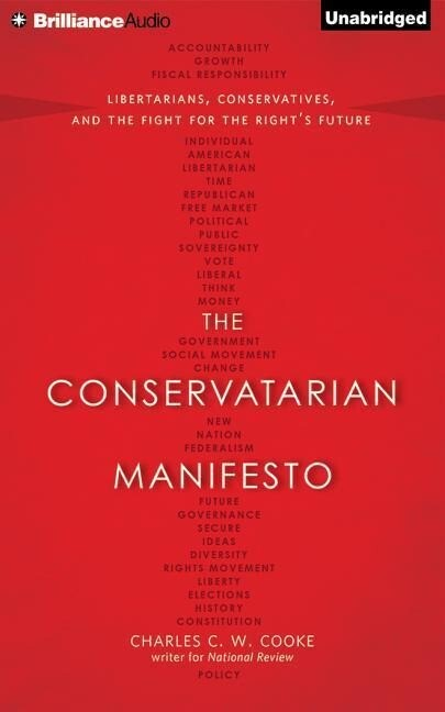 The Conservatarian Manifesto: Libertarians, Conservatives, and the Fight for the Right's Future als Hörbuch CD
