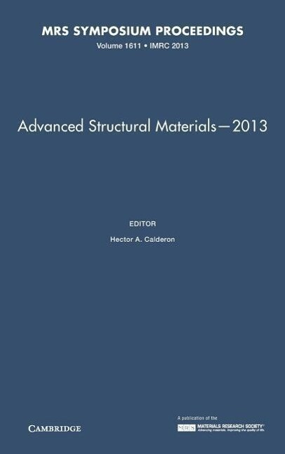 Advanced Structural Materials'2013: Volume 1611 als Buch (gebunden)