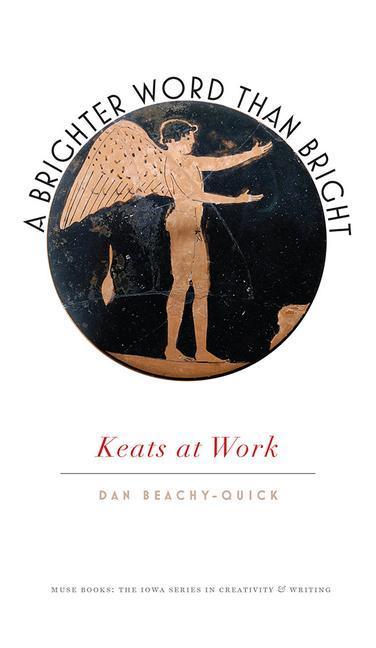 A Brighter Word Than Bright: Keats at Work als Taschenbuch