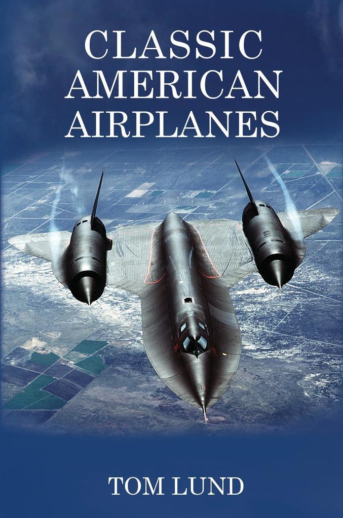 Classic American Airplanes als Buch von Tom Lund