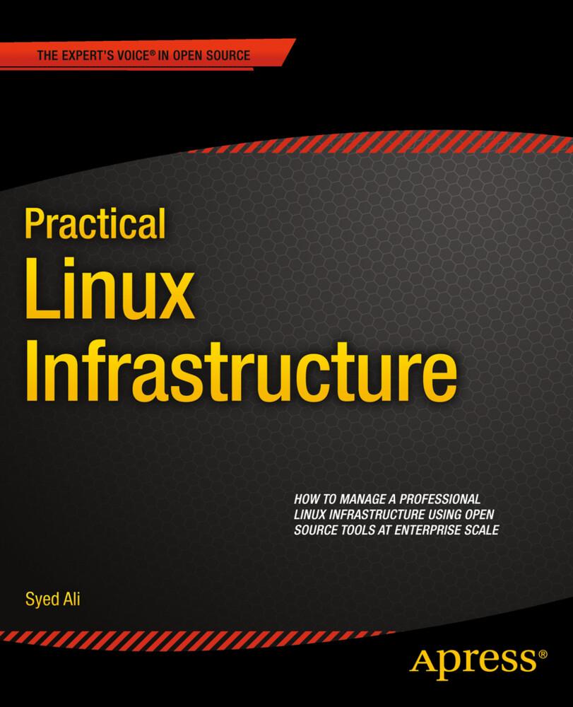 Practical Linux Infrastructure als Buch von Sye...