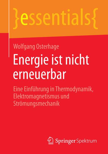 Energie ist nicht erneuerbar als Buch von Wolfg...