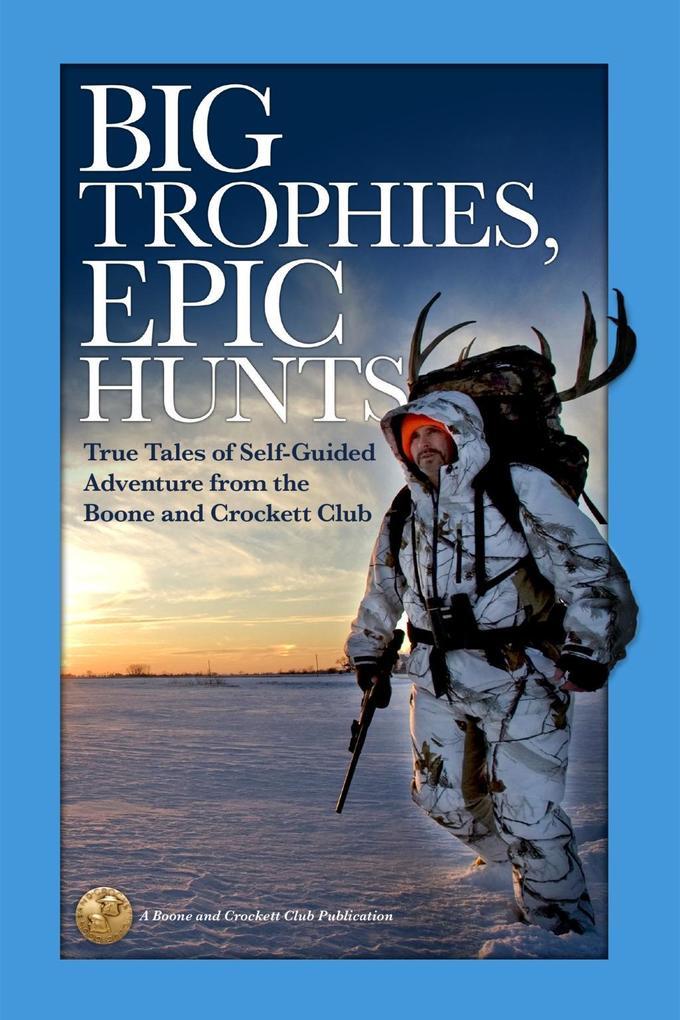 Big Trophies, Epic Hunts als eBook epub