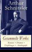 Gesammelte Werke: Romane + Dramen + Erzählungen + Autobiografie (76 Titel in einem Buch - Vollständige Ausgaben)