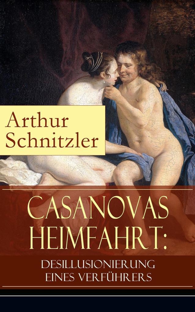 Casanovas Heimfahrt: Desillusionierung eines Verführers als eBook epub