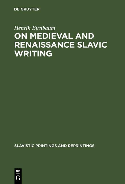 On Medieval and Renaissance Slavic Writing als ...