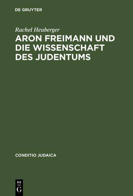 Aron Freimann und die Wissenschaft des Judentums als eBook pdf