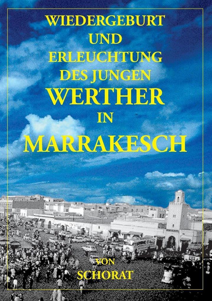 Wiedergeburt und Erleuchtung des jungen Werther in Marrakesch als eBook epub