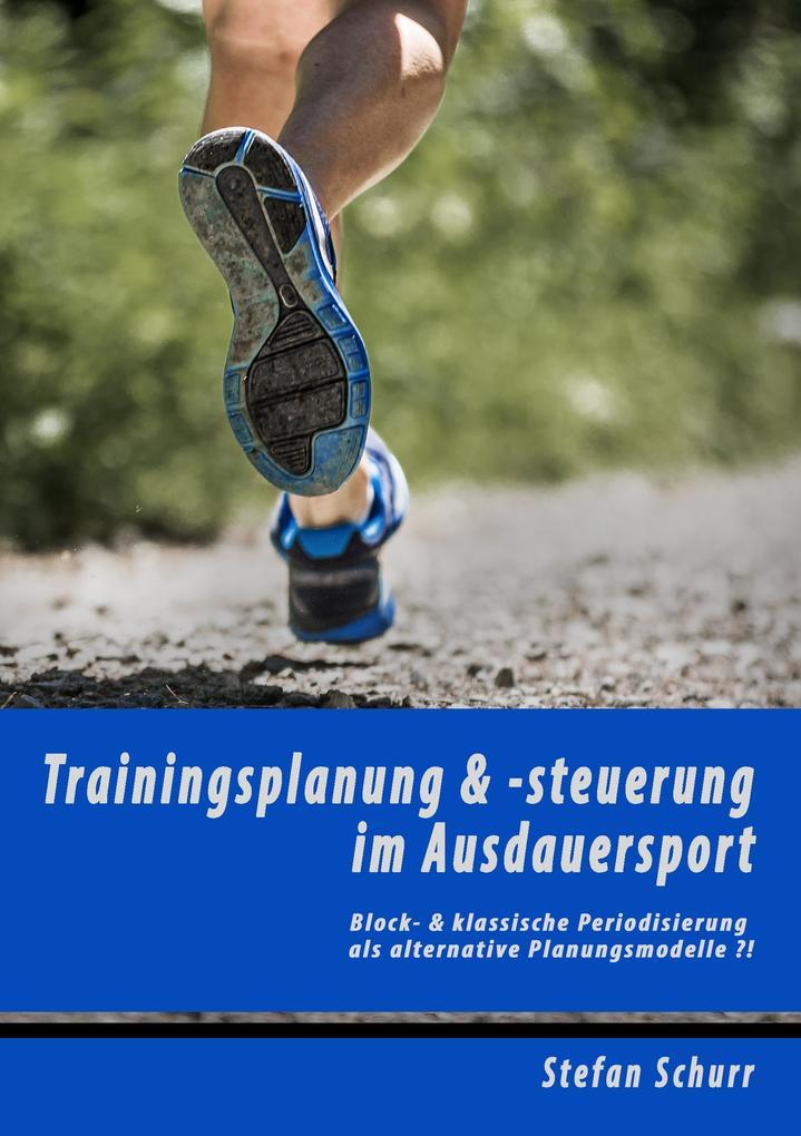 Trainingsplanung & -steuerung im Ausdauersport als eBook epub