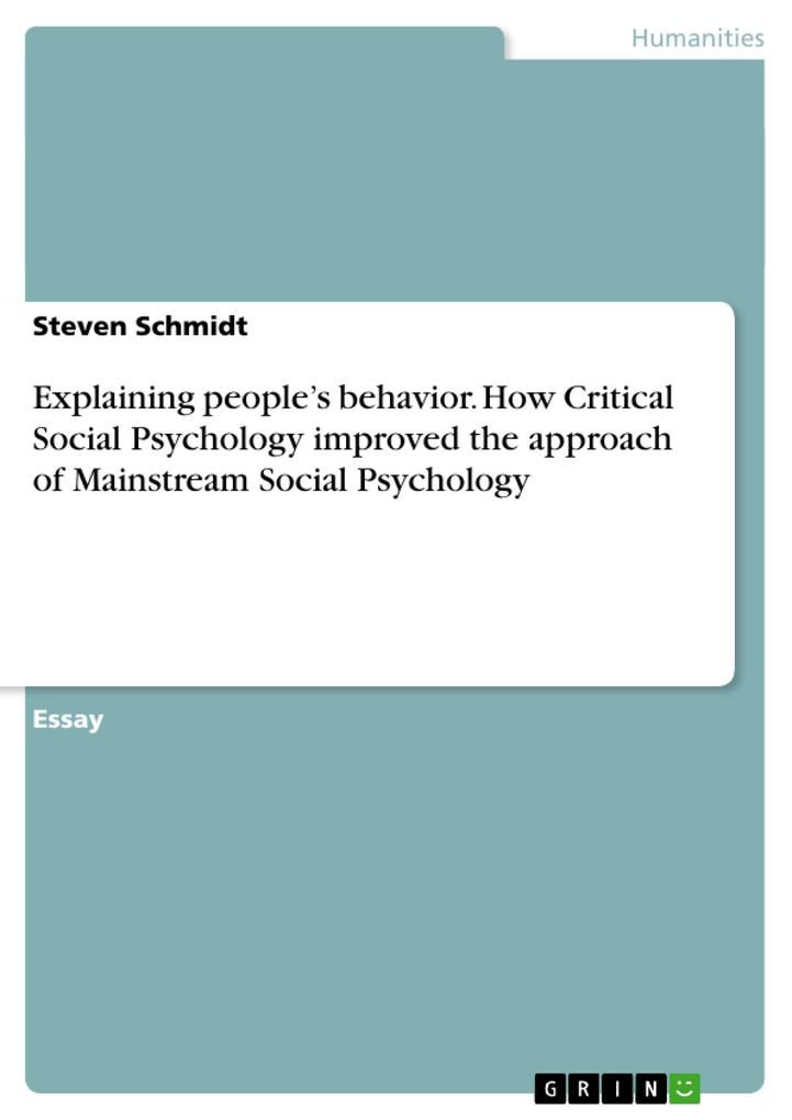 Explaining people's behavior. How Critical Social Psychology improved the approach of Mainstream Social Psychology als Buch (geheftet)