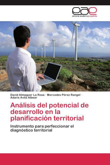 Análisis del potencial de desarrollo en la planificación territorial als Buch (gebunden)